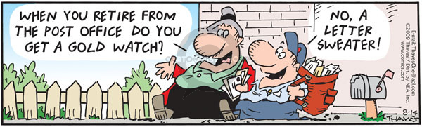 Comic Strip Bob Thaves Tom Thaves  Frank and Ernest 2009-08-14 retirement