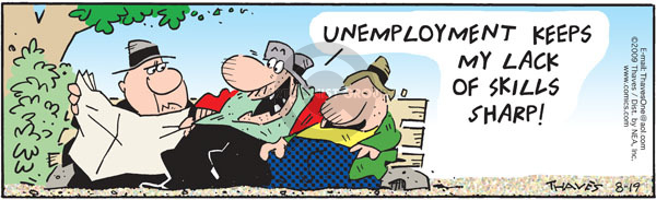 Comic Strip Bob Thaves Tom Thaves  Frank and Ernest 2009-08-19 unemployed