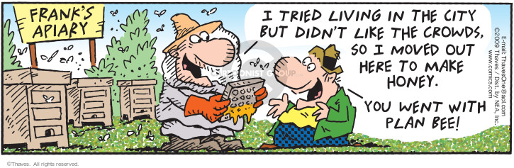 Comic Strip Bob Thaves Tom Thaves  Frank and Ernest 2009-10-05 apiary