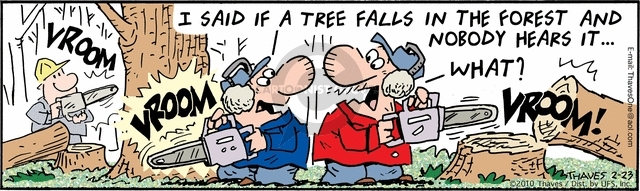 Comic Strip Bob Thaves Tom Thaves  Frank and Ernest 2010-02-23 forestry
