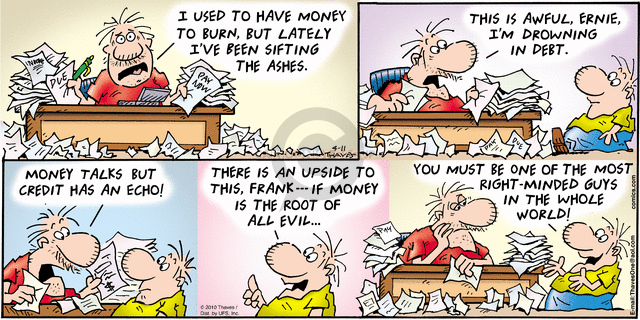 Comic Strip Bob Thaves Tom Thaves  Frank and Ernest 2010-04-11 debtor