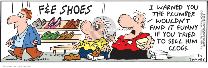 Comic Strip Bob Thaves Tom Thaves  Frank and Ernest 2010-05-01 shoe sale