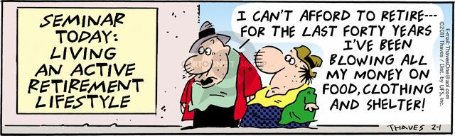 Comic Strip Bob Thaves Tom Thaves  Frank and Ernest 2011-02-01 retirement