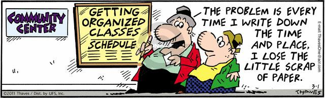 Comic Strip Bob Thaves Tom Thaves  Frank and Ernest 2011-03-01 organize