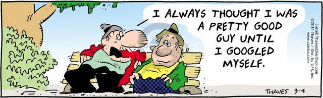 Comic Strip Bob Thaves Tom Thaves  Frank and Ernest 2011-03-04 good guy