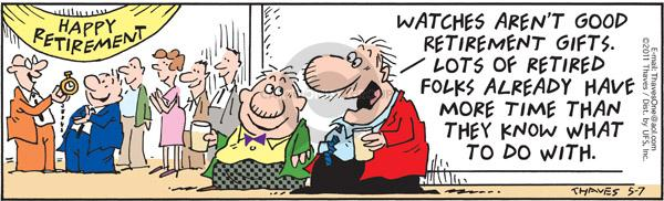 Comic Strip Bob Thaves Tom Thaves  Frank and Ernest 2011-05-07 retirement