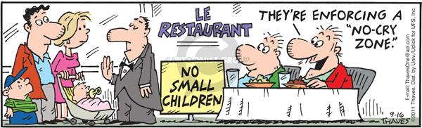 "Le Restaurant.  No small children.  Theyre enforcing a ""no-cry zone."""