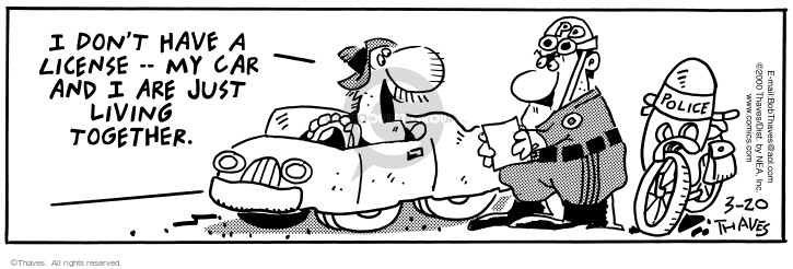 Comic Strip Bob Thaves Tom Thaves  Frank and Ernest 2000-03-20 speeding ticket