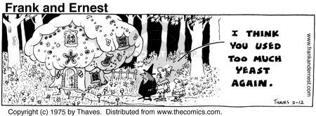 Comic Strip Bob Thaves Tom Thaves  Frank and Ernest 1975-02-12 yeast