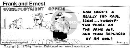Cartoonist Bob Thaves Tom Thaves  Frank and Ernest 1975-03-06 laid-off