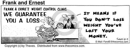 Frank & Ernies Weight Control Clinic. We Guarantee You A Loss. It means if you dont lose weight youve lost your money.