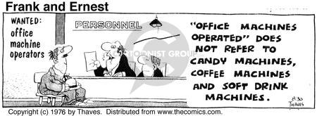 Cartoonist Bob Thaves Tom Thaves  Frank and Ernest 1976-08-30 coffee machine