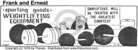 Sporting Goods. Weightlifting Equipment. Shoplifters will be treated with the greatest courtesy.