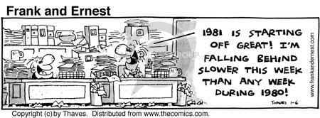 Comic Strip Bob Thaves Tom Thaves  Frank and Ernest 1981-01-06 behind schedule