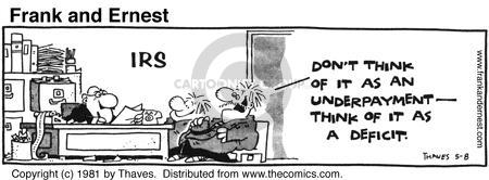 Comic Strip Bob Thaves Tom Thaves  Frank and Ernest 1981-05-08 deficit