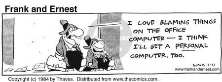 Comic Strip Bob Thaves Tom Thaves  Frank and Ernest 1984-02-27 personal responsibility