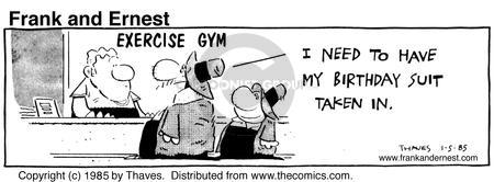 Comic Strip Bob Thaves Tom Thaves  Frank and Ernest 1985-01-05 body