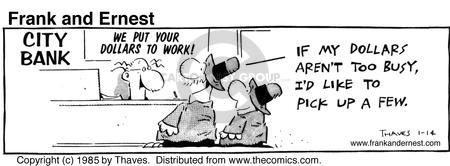 Comic Strip Bob Thaves Tom Thaves  Frank and Ernest 1985-01-14 bank account