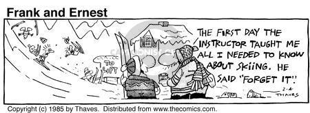 Comic Strip Bob Thaves Tom Thaves  Frank and Ernest 1985-02-04 skier