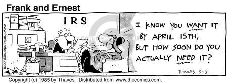 Comic Strip Bob Thaves Tom Thaves  Frank and Ernest 1985-03-13 tax deadline