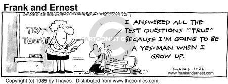 Comic Strip Bob Thaves Tom Thaves  Frank and Ernest 1985-11-26 student teacher
