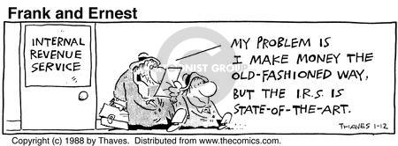 Comic Strip Bob Thaves Tom Thaves  Frank and Ernest 1988-01-12 tax