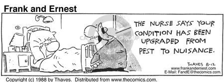 The nurse says your condition has been upgraded from pest to nuisance.