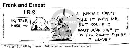 Comic Strip Bob Thaves Tom Thaves  Frank and Ernest 1988-11-02 tax