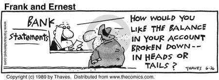 Comic Strip Bob Thaves Tom Thaves  Frank and Ernest 1989-06-26 financial institution