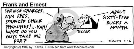 Comic Strip Bob Thaves Tom Thaves  Frank and Ernest 1989-11-06 payment