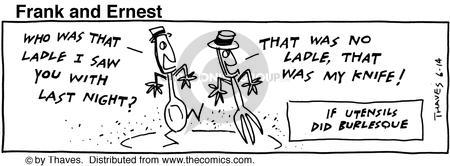Comic Strip Bob Thaves Tom Thaves  Frank and Ernest 1991-06-14 spoon