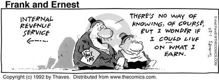 Comic Strip Bob Thaves Tom Thaves  Frank and Ernest 1992-01-20 tax
