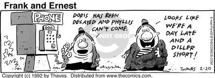 Comic Strip Bob Thaves Tom Thaves  Frank and Ernest 1992-02-20 delay