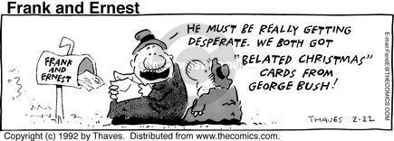Comic Strip Bob Thaves Tom Thaves  Frank and Ernest 1992-02-22 George Bush