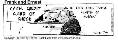 Comic Strip Bob Thaves Tom Thaves  Frank and Ernest 1992-07-31 bank depositor