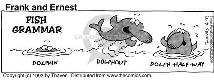 Comic Strip Bob Thaves Tom Thaves  Frank and Ernest 1993-04-29 dolphin