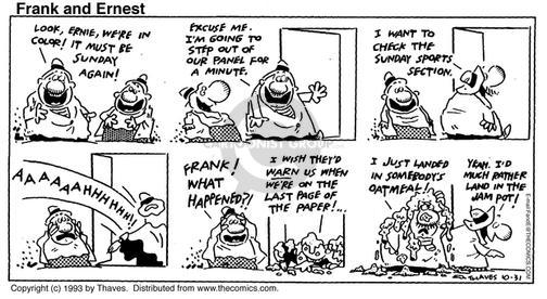 Comic Strip Bob Thaves Tom Thaves  Frank and Ernest 1993-10-31 caution