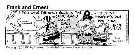 Comic Strip Bob Thaves Tom Thaves  Frank and Ernest 1994-04-08 sailor