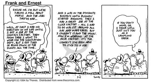 Cartoonist Bob Thaves Tom Thaves  Frank and Ernest 1994-09-11 satisfaction