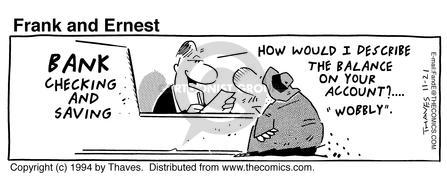 Comic Strip Bob Thaves Tom Thaves  Frank and Ernest 1994-11-21 bank balance