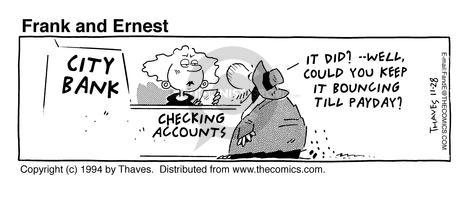 Comic Strip Bob Thaves Tom Thaves  Frank and Ernest 1994-11-28 bounce check
