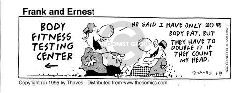 Comic Strip Bob Thaves Tom Thaves  Frank and Ernest 1995-01-19 body