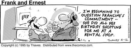 Comic Strip Bob Thaves Tom Thaves  Frank and Ernest 1995-04-12 commitment