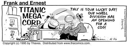 Cartoonist Bob Thaves Tom Thaves  Frank and Ernest 1995-04-26 lucky