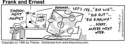 Comic Strip Bob Thaves Tom Thaves  Frank and Ernest 1995-07-11 big job