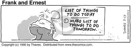 Comic Strip Bob Thaves Tom Thaves  Frank and Ernest 1995-07-17 procrastinate