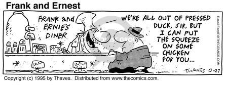 Comic Strip Bob Thaves Tom Thaves  Frank and Ernest 1995-10-27 squeeze