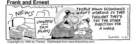 Comic Strip Bob Thaves Tom Thaves  Frank and Ernest 1995-11-21 trickle down