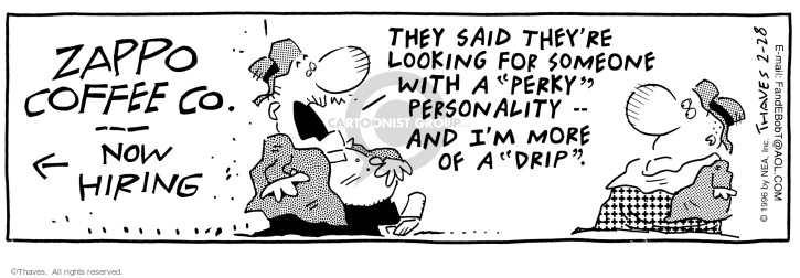 Cartoonist Bob Thaves Tom Thaves  Frank and Ernest 1996-02-28 coffee