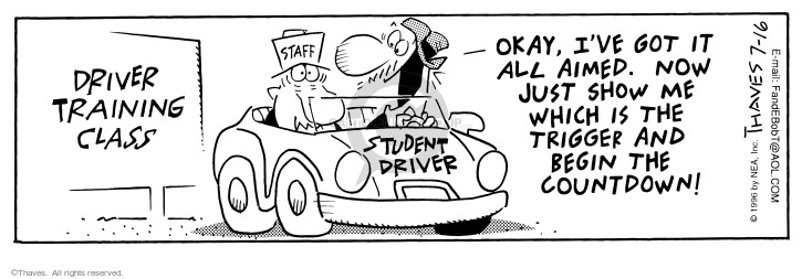 Comic Strip Bob Thaves Tom Thaves  Frank and Ernest 1996-07-16 student driver